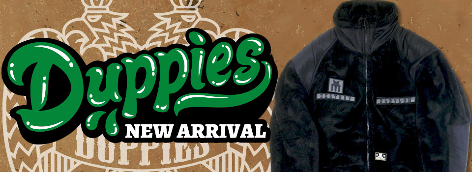 DUPPIES -NEW ARRIVAL-