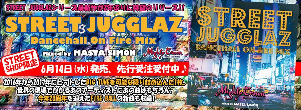 MIGHTY CROWN 【STREET JUGGLAZ】先行受注!!