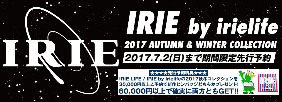 IRIE by irielife 2017 A/W COLLECTION 先行予約
