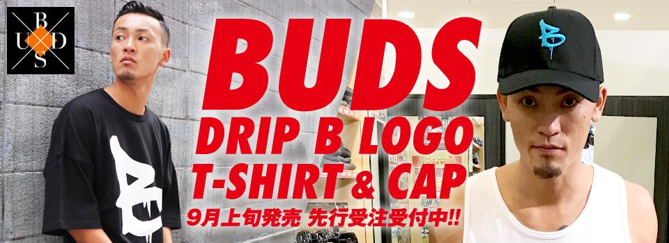 BUDS DRIP B LOGOシリーズ 先行受注!!