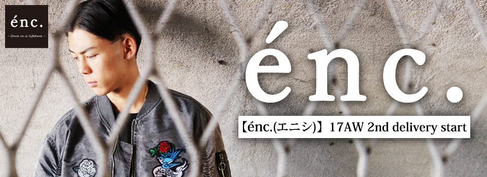 énc.(エニシ) 17AW 2nd delivery start