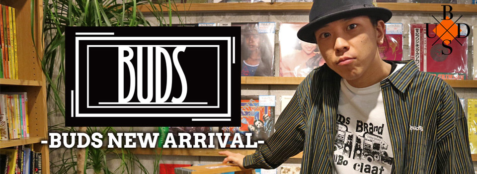 BUDS -NEW ARRIVAL-