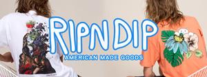 RIPNDIP -NEW ARRIVAL-
