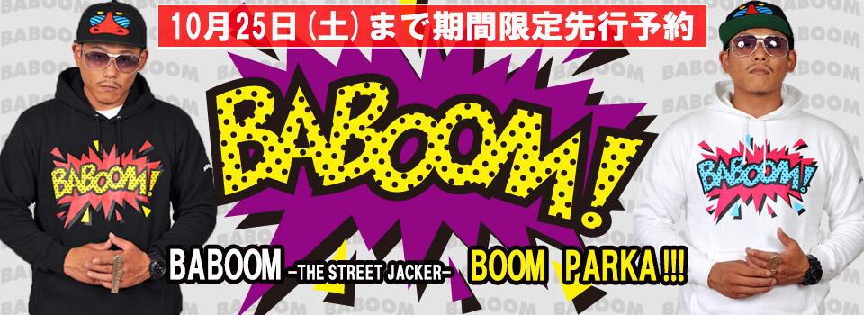 BABOOM BOOM PARKA 10/25まで期間限定先行予約!!