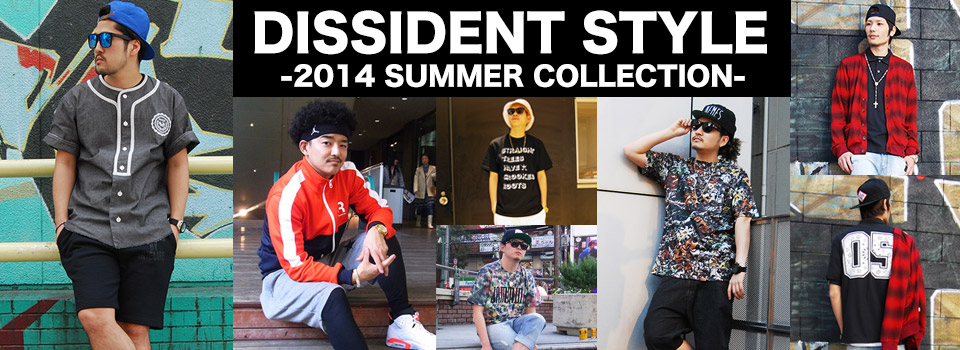 DISSIDENT STYLE -SUMMER COLLECTION-