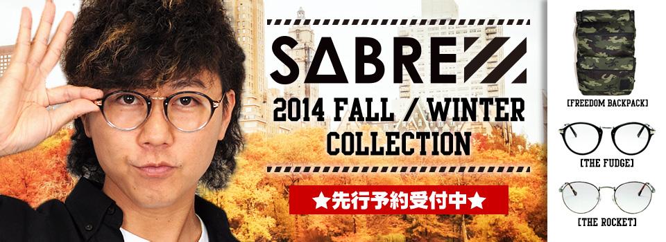 "SABRE 2014 FALL/WINTER 先行予約受付中♪"""